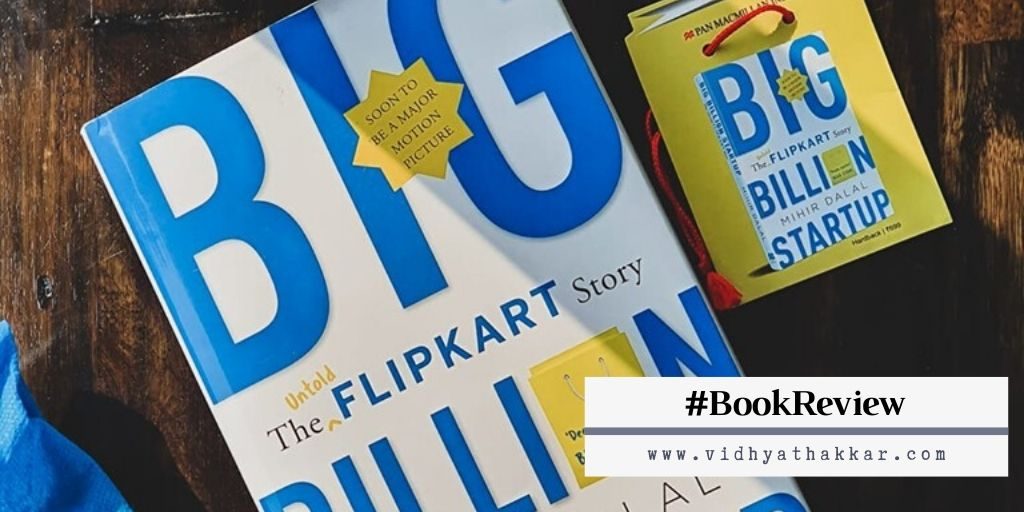 Read more about the article Big Billion Startup – The Untold Flipkart Story by Mihir Dalal : Book Review – #DecemberDelights