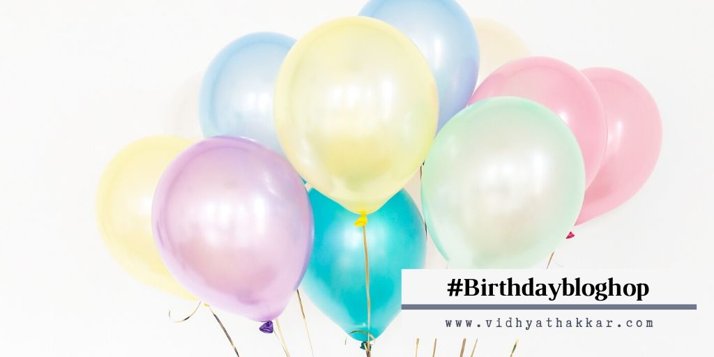 Read more about the article #BirthdayBlogHop Rules – By Vidhya and Neelam