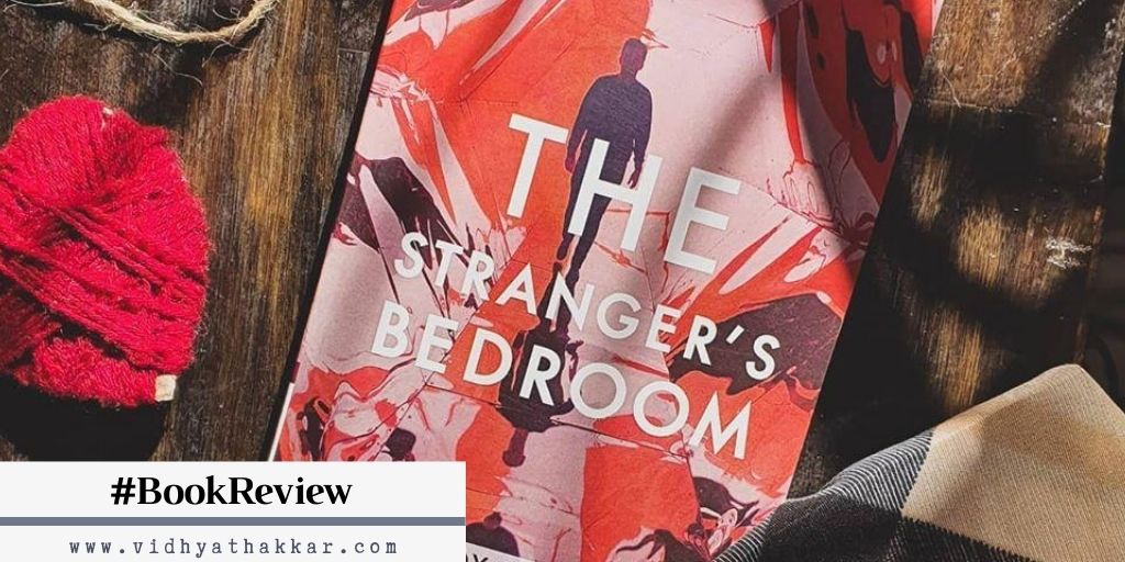 Read more about the article Book Review of The Stranger's Bedroom By Bijoy Munshi