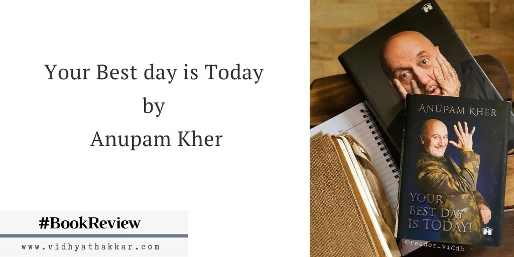Read more about the article Your Best day is Today by Anupam Kher Published by Hay House India : Book Review