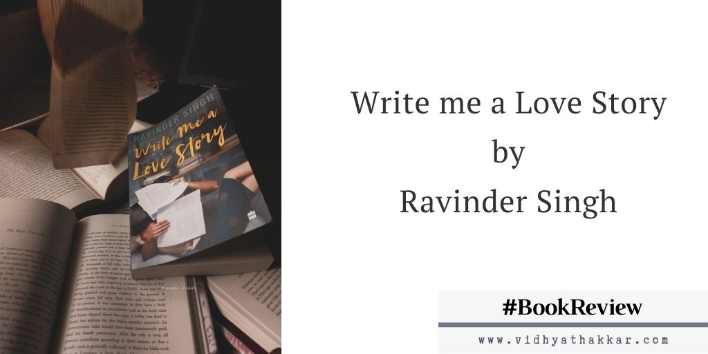 Read more about the article Write me a love story by Ravinder Singh published by Harpercollins India : Book Review.
