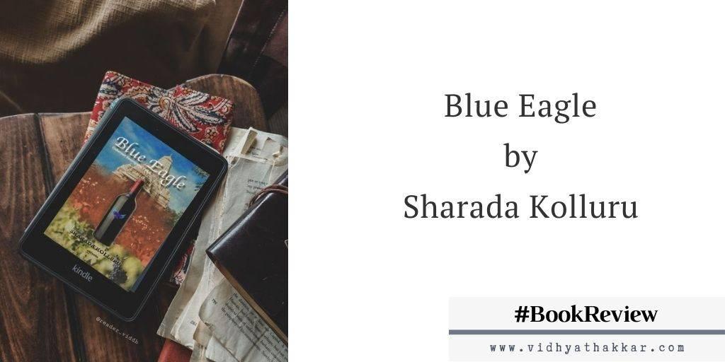 The Blue Eagle by Sharada Kolluru : Book Review