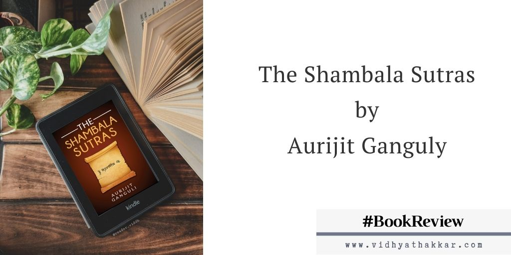 Read more about the article The Shambala Sutras by Aurijit Ganguli – Book Review