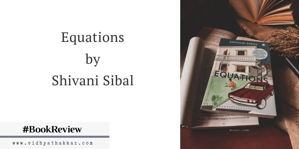 Read more about the article Equations by Shivani Sibal – Book Review