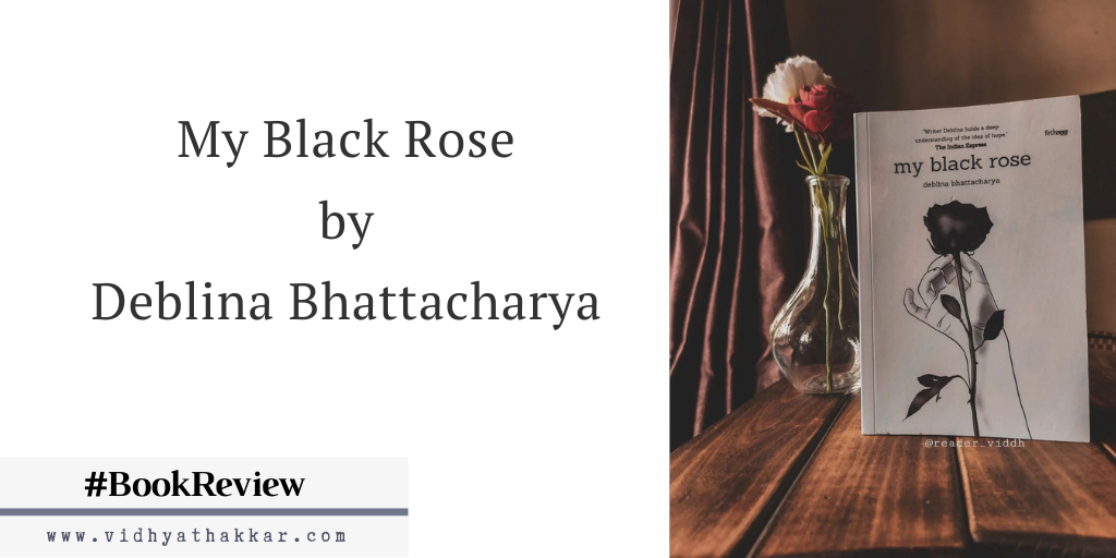 My Black Rose by Deblina Bhattacharya – Book Review