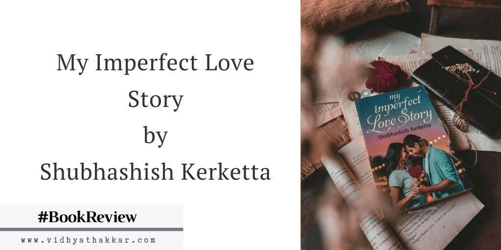 My Imperfect Love Story by Shubhashish Kerketta – Book Review